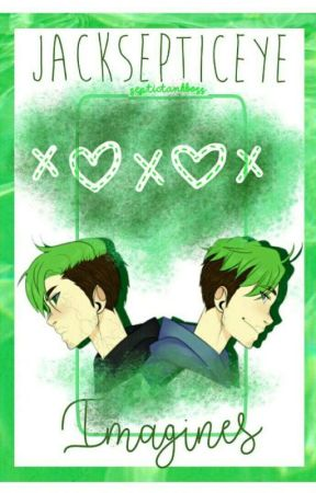 Jacksepticeye Imagines (and some other dudes too) by septictankboss
