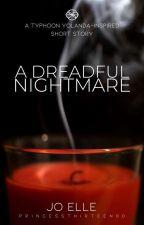 A Dreadful Nightmare ~ Typhoon Yolanda [COMPLETED] by PrincessThirteen00