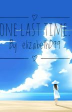 One last time by elizabethD99