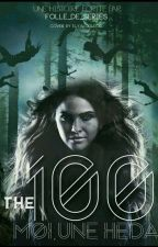 The 100 - Moi, Une Heda ! by folle_de_series