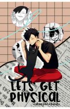 let's get physical [kuroo testurou] by owlwayslovebokuto