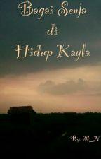 Bagai Senja di Hidup Kayla by MNSTORY