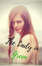 The Lady in Green (#3 Stephens Family Story) (Original) by LoneFox99