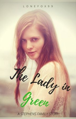 The Lady in Green (#3 Stephens Family Story) by LoneFox99