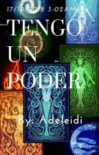 TENGO UN PODER by adeleidi