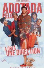 Adotada pelo One Direction! (A órfã)  by Jovem_S0nhadora
