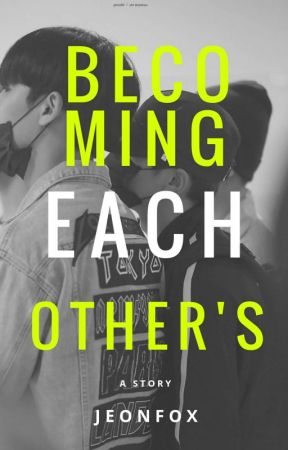 [Re-pub] Becoming Each Other's | MEANIE✔ by -jeonfox-