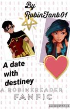 A Date With Destiney (RobinxReader fanfic)  by robinfanb01