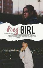 His Girl ✦ Matthew Espinosa [Book One] by unicorniuns