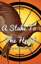 A Stake To The Heart by AppleDapple23
