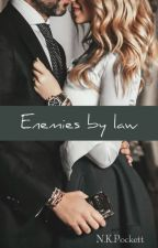Enemies By Law by Mysterious_Writer