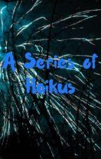 A Series of Haikus by AKAlidina