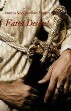 Fated Desire! by AnumitaRoyChowdhary