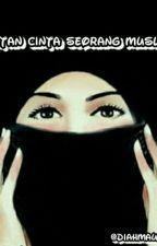 catatan cinta seorang muslimah. by DiahMaulidyah