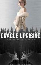Oracle Uprising (WEREWOLF NOVELA) by Saadiqahisbae