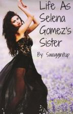 Wait I have a sister?! (Selena Gomez story) by swagginitup