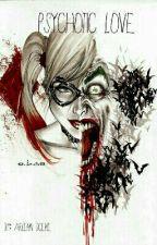 Psychotic Love (Joker And Harley Quinn) by arlenn_temari