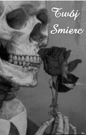 Twój Śmierć by Angelofmusic1911