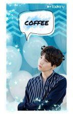 ✘ coffee || yoongi ✘  by taekiny