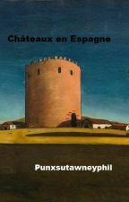 Châteaux en Espagne by Punxsutawneyphil
