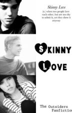 Skinny Love (The Outsiders Johnny Cade and Ponyboy Curtis) by Samanthajane10