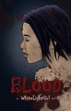 Blood by WhiteLightGirl