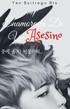 【☠】 Enamorada De Un Asesino【♕】(Rap Monster y Tu) by YenBuitragoBts