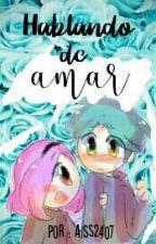 Hablando De Amar  (bon ♥ bonnie)  by Aiss2407