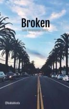 Broken || Luke Hemmings by biabiahirata