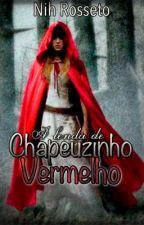 A lenda de Chapeuzinho Vermelho (Conto) by Nih_Rj