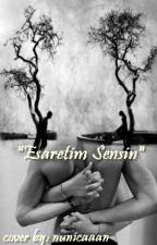 ESARETİM SENSİN by nunicaaan