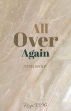 All over again//Teen Wolf [ZAKOŃCZONA] - KOREKTA by Rogi5556