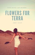 Flowers For Terra & Flowers With Thorns by AbbeyAdler