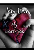 My Love, My Heartbreak by Midnight202