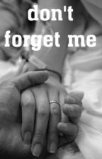 Don't forget me by galaxyplpe