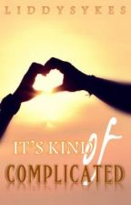 It's Kind of... Complicated by LiddySykes