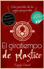 El giratiempo de plástico (#MundialesQD2018) by EspejoOesed