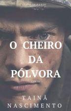 O Cheiro da Pólvora (conto) by FelipeSali