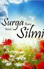 Surga Baru untuk Silmi by LulukMarwati