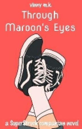 Through Maroon's Eyes by HuffleTells