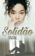 Solidão (COMPLETO) by Janeteclea1006