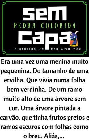 SEM CAPA -  Histórias De Era Uma Vez - Pedra Colorida by Luisrussomarques