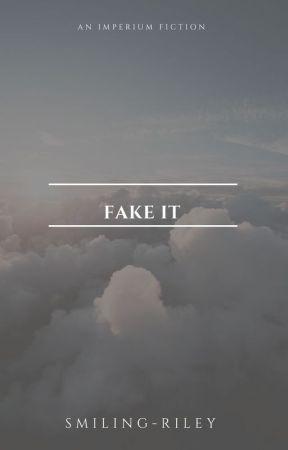 Fake It  A. Cullen  [1] ✔️ by rileynikole