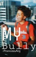 My bully (Lucas Coly) *Completed* by AnjaKay