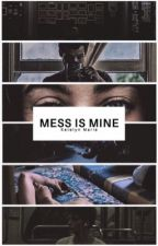 Mess Is Mine • The Pack by devinekatelyn