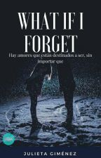 What If I forget. by julsgimenez