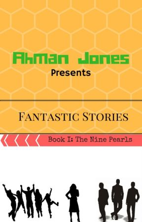 Fantastic Stories-Book I: The Nine Pearls by Zeph777