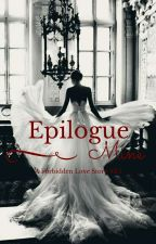Epilogue (A forbidden Love story #3.5) by SeleneNix
