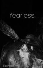 Fearless | C.G (NEW!) by chairhandlerr
