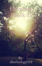 Elements {Book 1}~ The Beginning  by sherlockgirl18